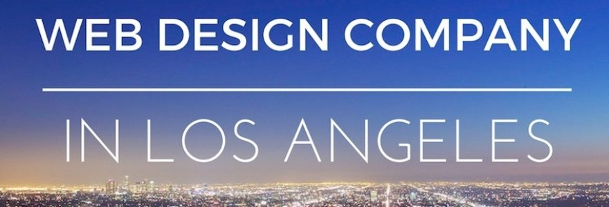 Web Design Company Los Angeles, Website design and development agency